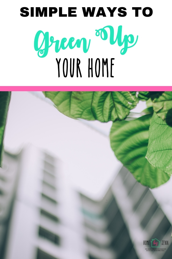 Simple Ways to Green Up Your Home via @homebyjenn