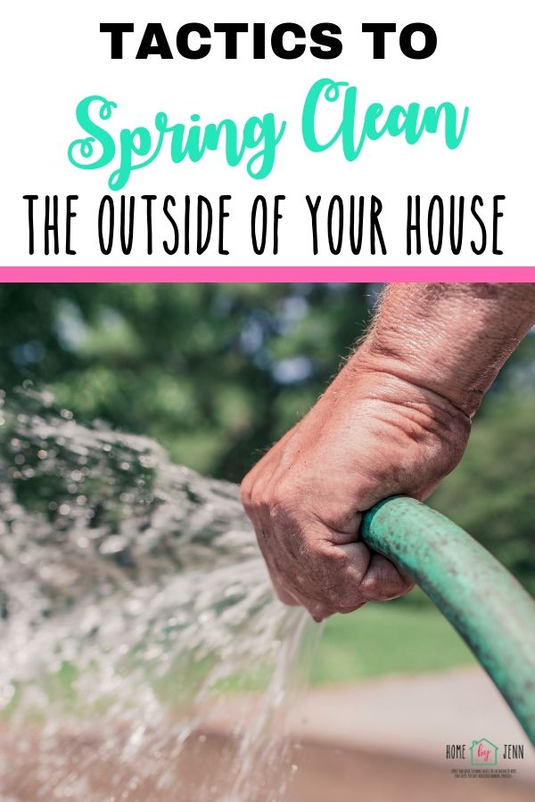 Tactics To Spring Clean The Outside Of Your House! via @homebyjenn