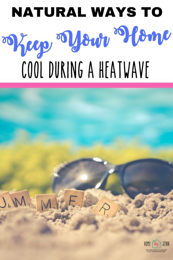 Natural Ways To Keep Your Home Cool During A Heatwave via @homebyjenn