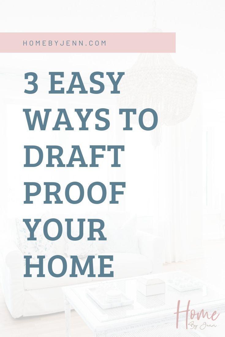 3 Easy Ways To Draft Proof Your Home via @homebyjenn
