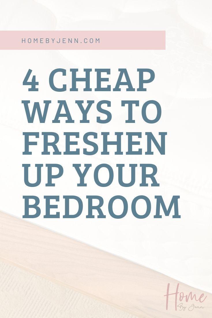 4 Cheap Ways To Freshen Up Your Bedroom via @homebyjenn