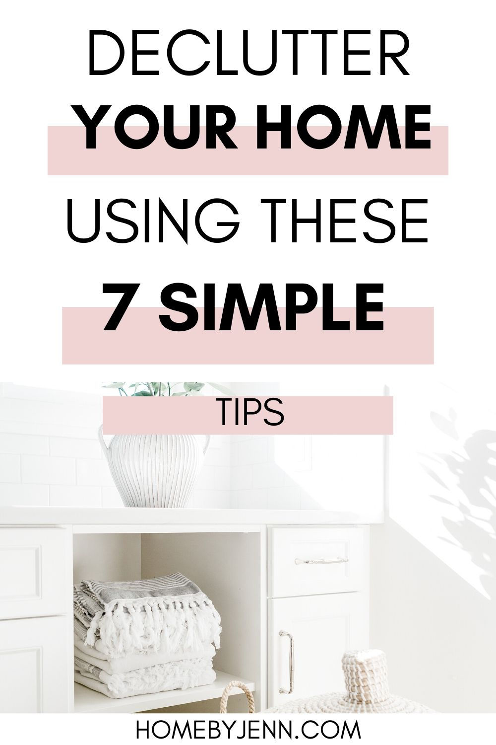 Learn how to declutter your home following these 7 simple steps. If you're overwhelmed with the clutter then these decluttering tips will help. #declutter #declutteringtips #howtodeclutter #declutteringtipsandtricks #declutterhome via @homebyjenn