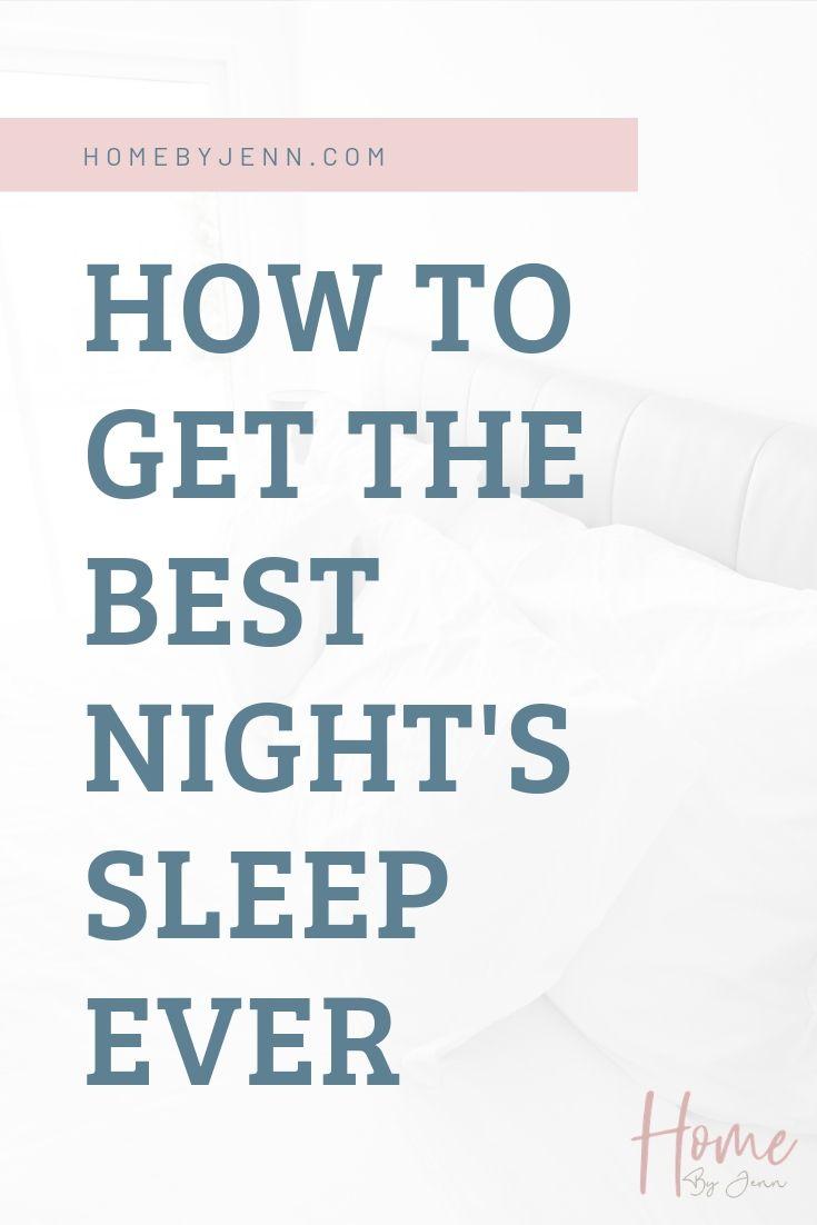How to Get The Best Night's Sleep Ever via @homebyjenn