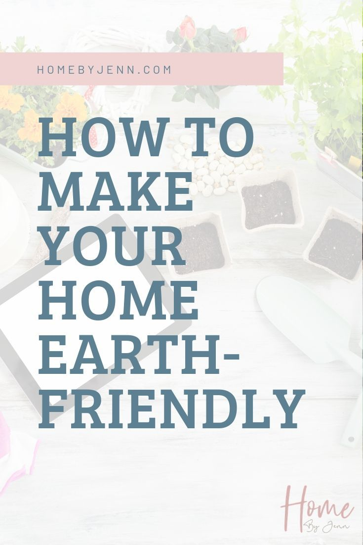 How to Make Your Home Earth-Friendly