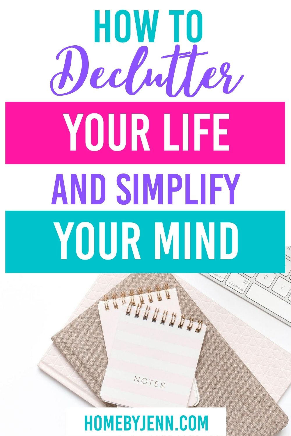 Learn how to declutter your life and simplify your mind. Find out how to remove the clutter from your home and from your mind in this post. #destress #simplify #declutter #declutteringtips #minimalist via @homebyjenn