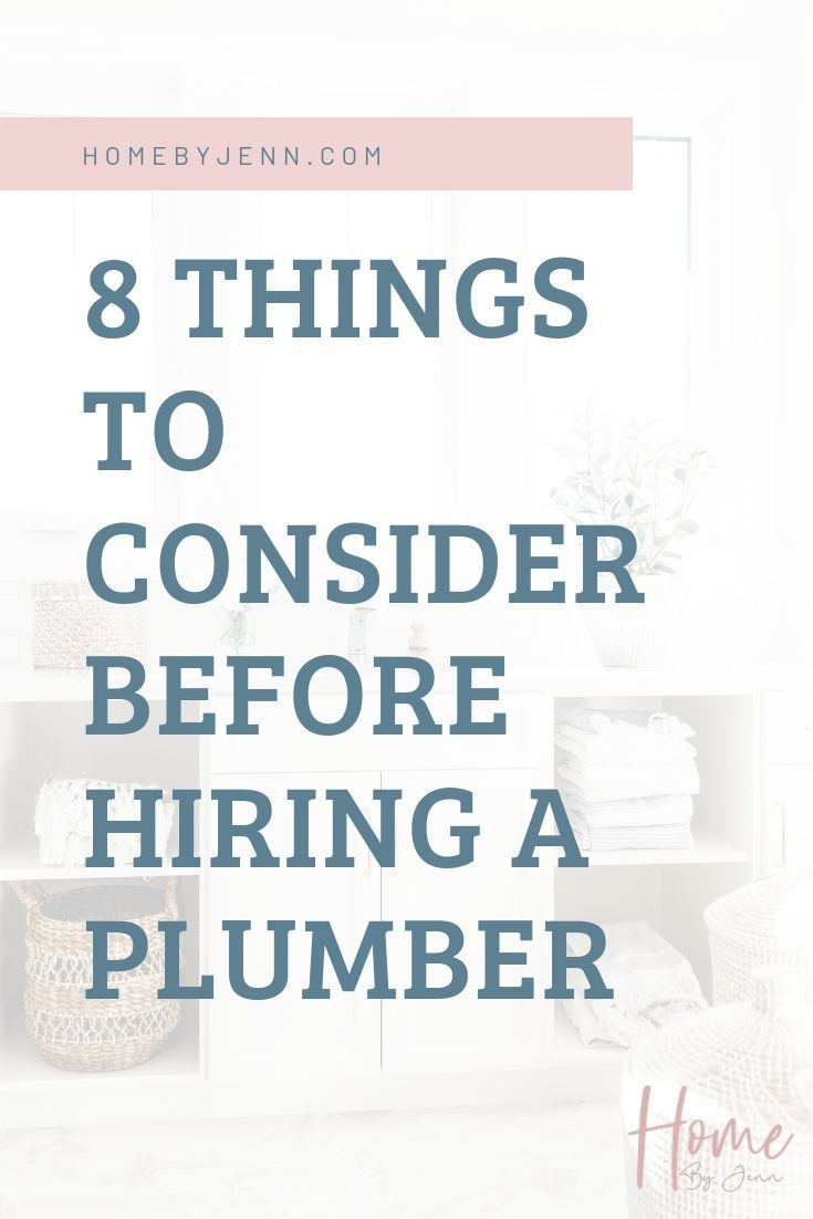 8 Things To Consider Before Hiring A Plumber