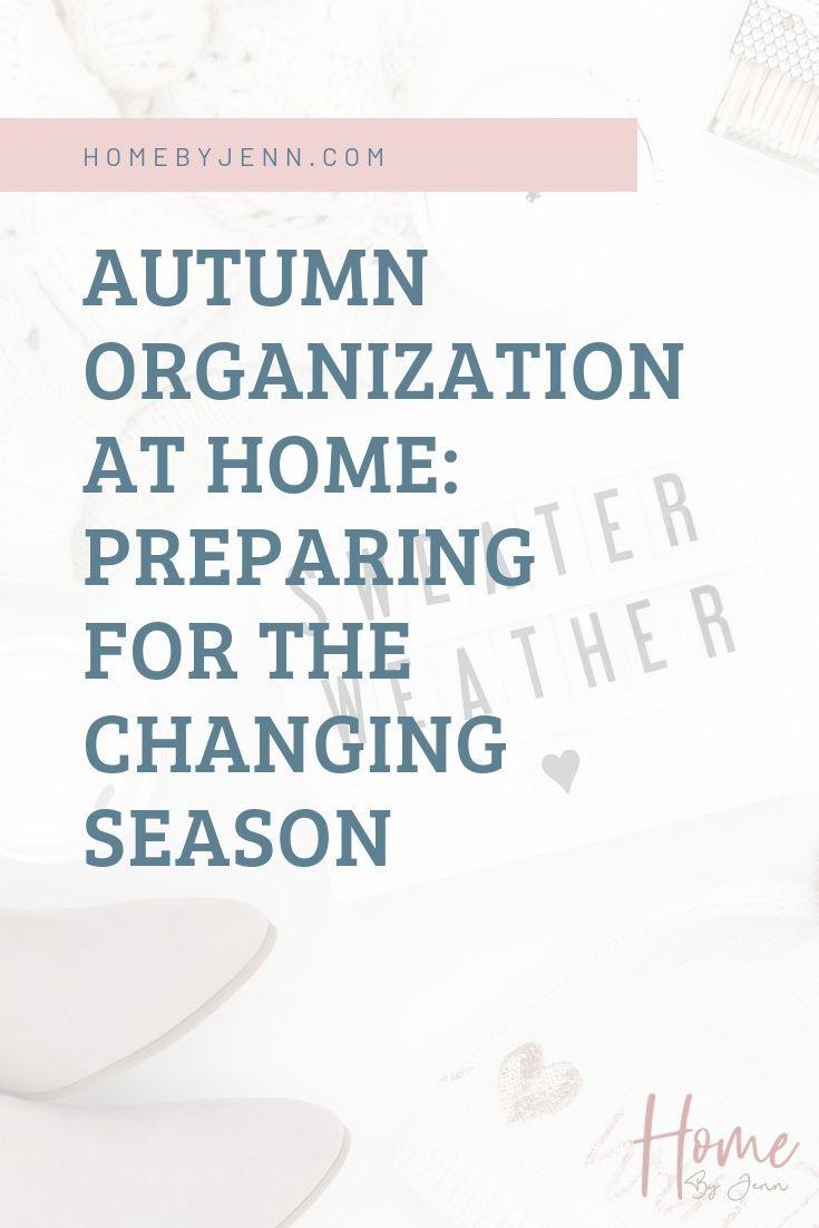Autumn Organization at Home: Preparing For The Changing Season via @homebyjenn