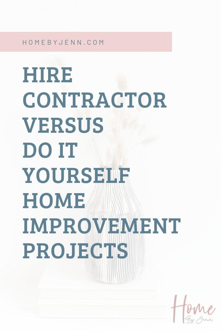 Hiring a Contractor Versus DIY Home Improvements via @homebyjenn