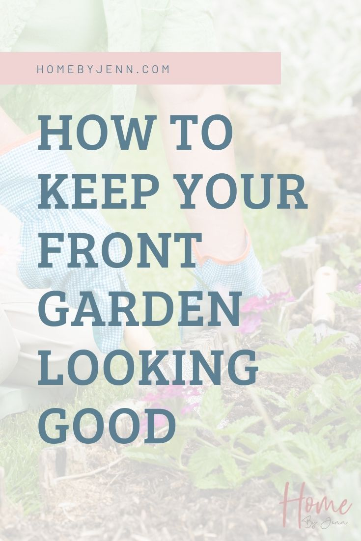 How To Keep Your Front Garden Looking Good via @homebyjenn