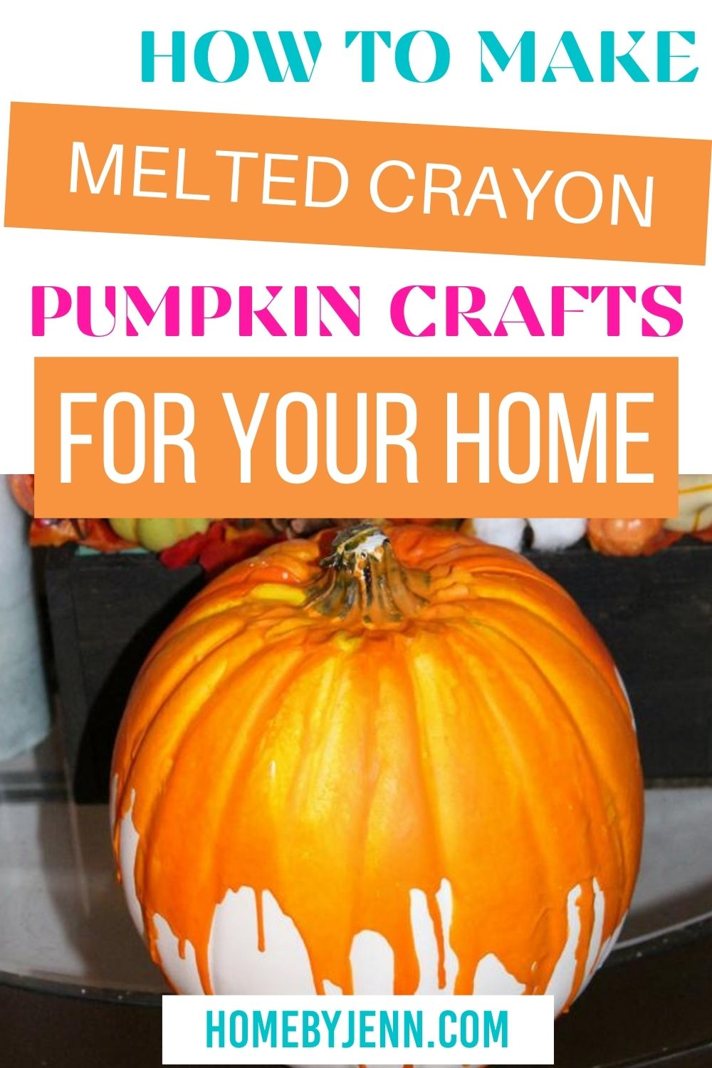 Learn how to make this easy melted crayon pumpkin craft. Put this pumpkin out on display in your home or even front porch to showcase your fall design. #easy #fall #pumpkin #pumpkincraft #crayons #melt #crayoncraft #pumpkincraft via @homebyjenn