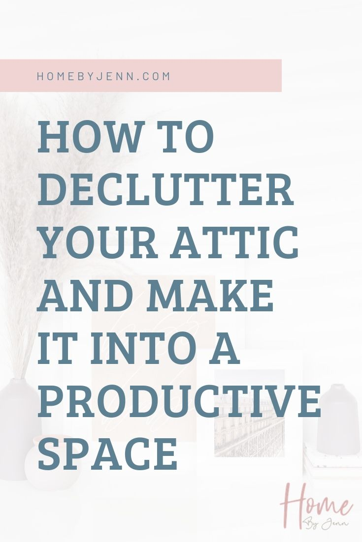 How To Declutter Your Attic And Make It Into A Productive Space via @homebyjenn