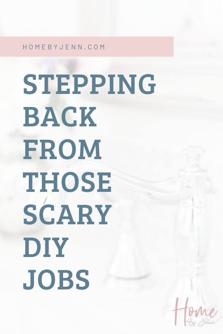 Stepping Back From Those Scary DIY Jobs via @homebyjenn