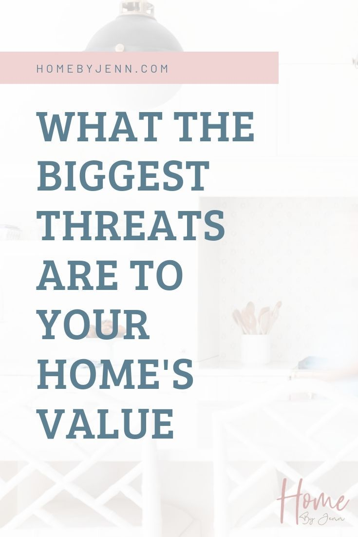What The Biggest Threats To Your Home's Value