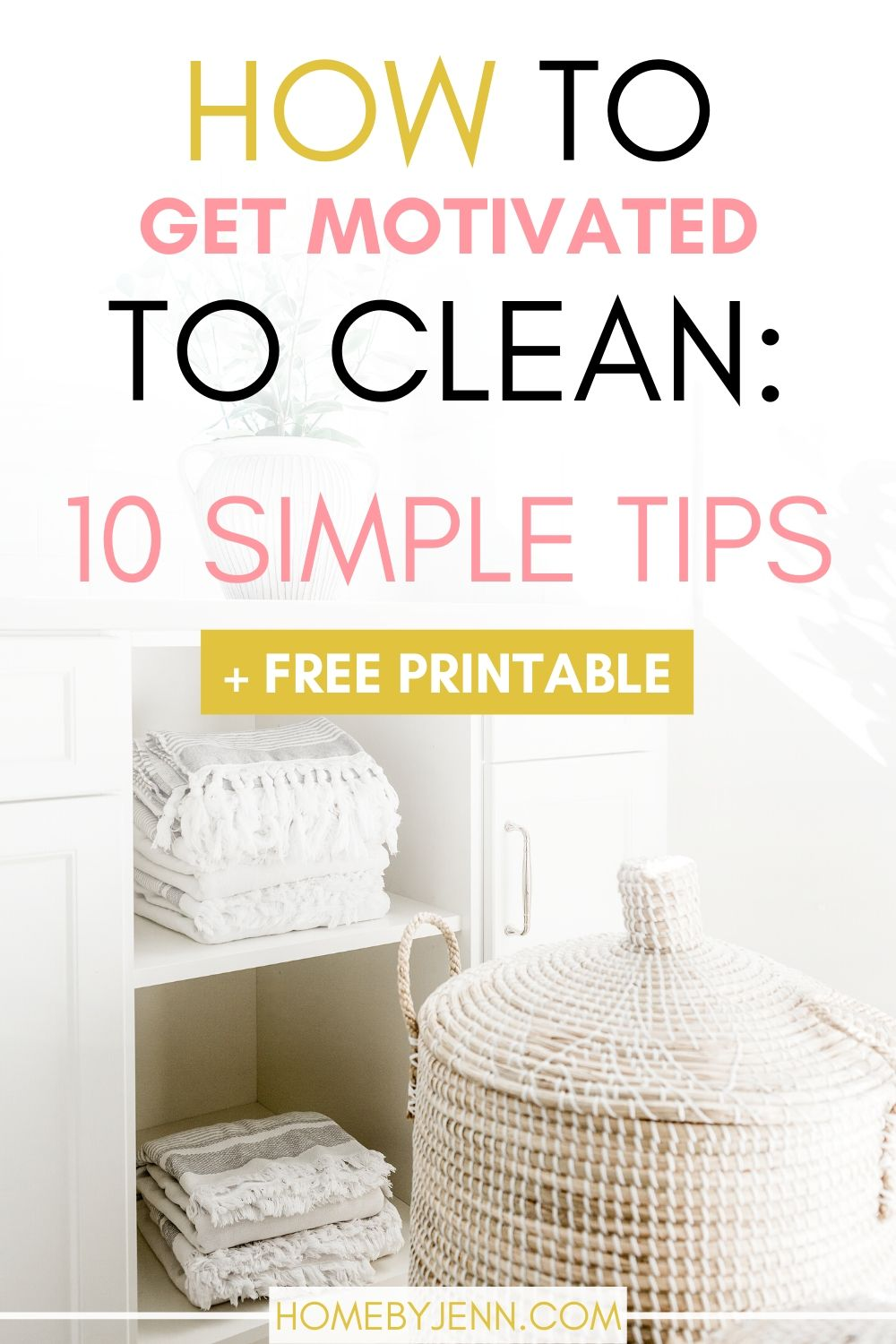 How to get motivated to clean your dirty home is hard. Knowing where to start cleaning and setting up a cleaning routine will help with cleaning motivation. #clean #cleanhome #cleaningmotivation #cleaningtips #cleaninghacks #quickcleaningtips via @homebyjenn