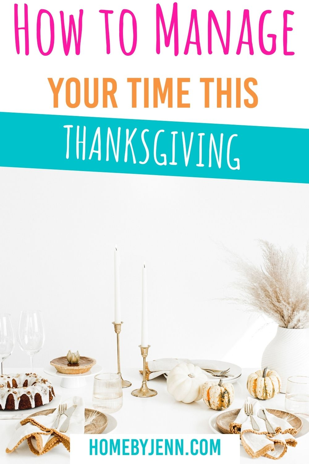 Thanksgiving is a stressful time of the year. With the out of town guests, prepare a big feast, and getting ready for the holidays, it's important to manage your time. In this post, I'm going to show you how to manage time this Thanksgiving. | #Thanksgiving #GetDone #Tips #organization #timemanagement #howto via @homebyjenn