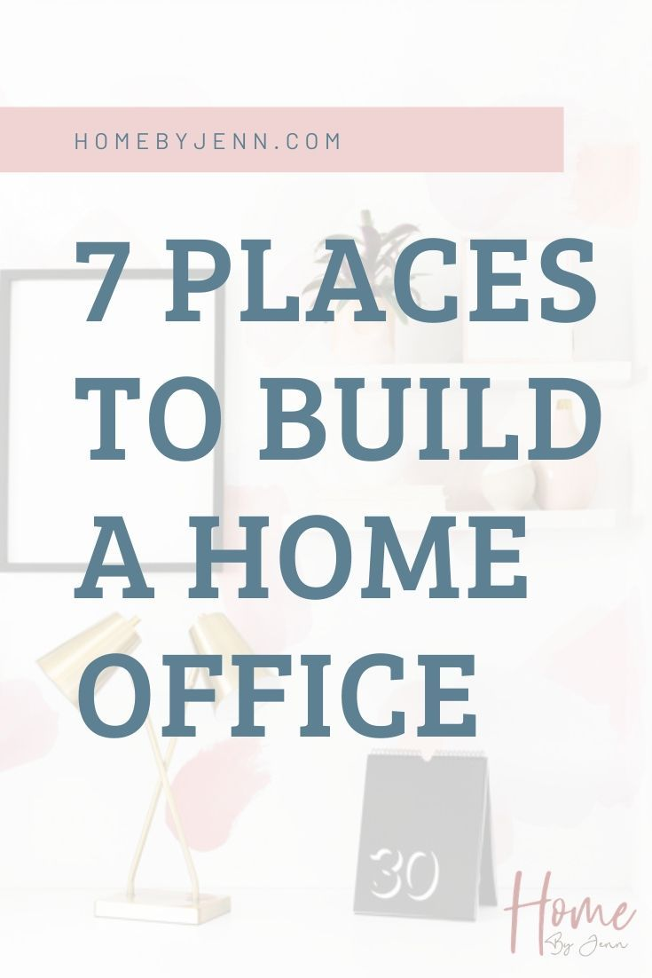 7 Places To Build A Home Office