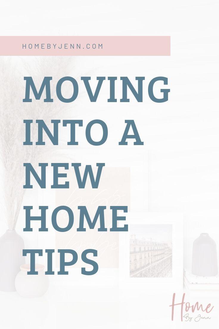 Moving Into A New Home Tips via @homebyjenn