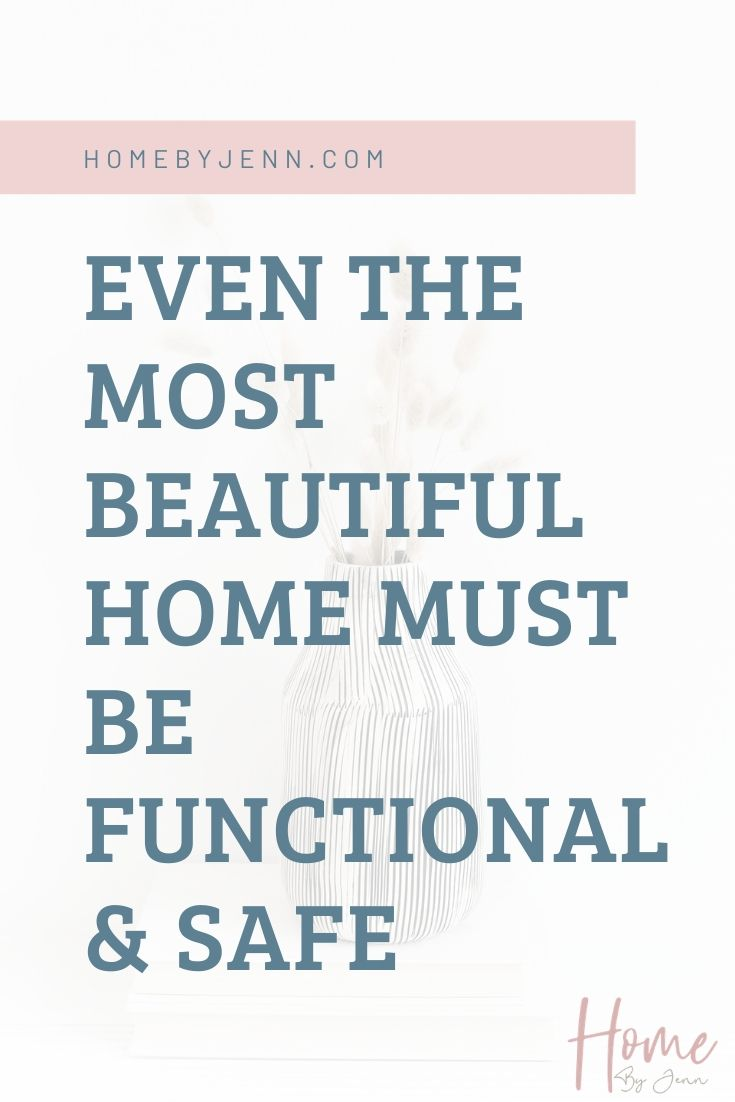 Even The Most Beautiful Home Must Be Functional & Safe via @homebyjenn