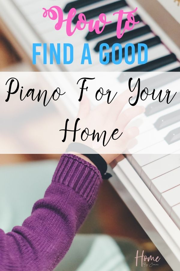 How To Find A Good Piano For Your Home