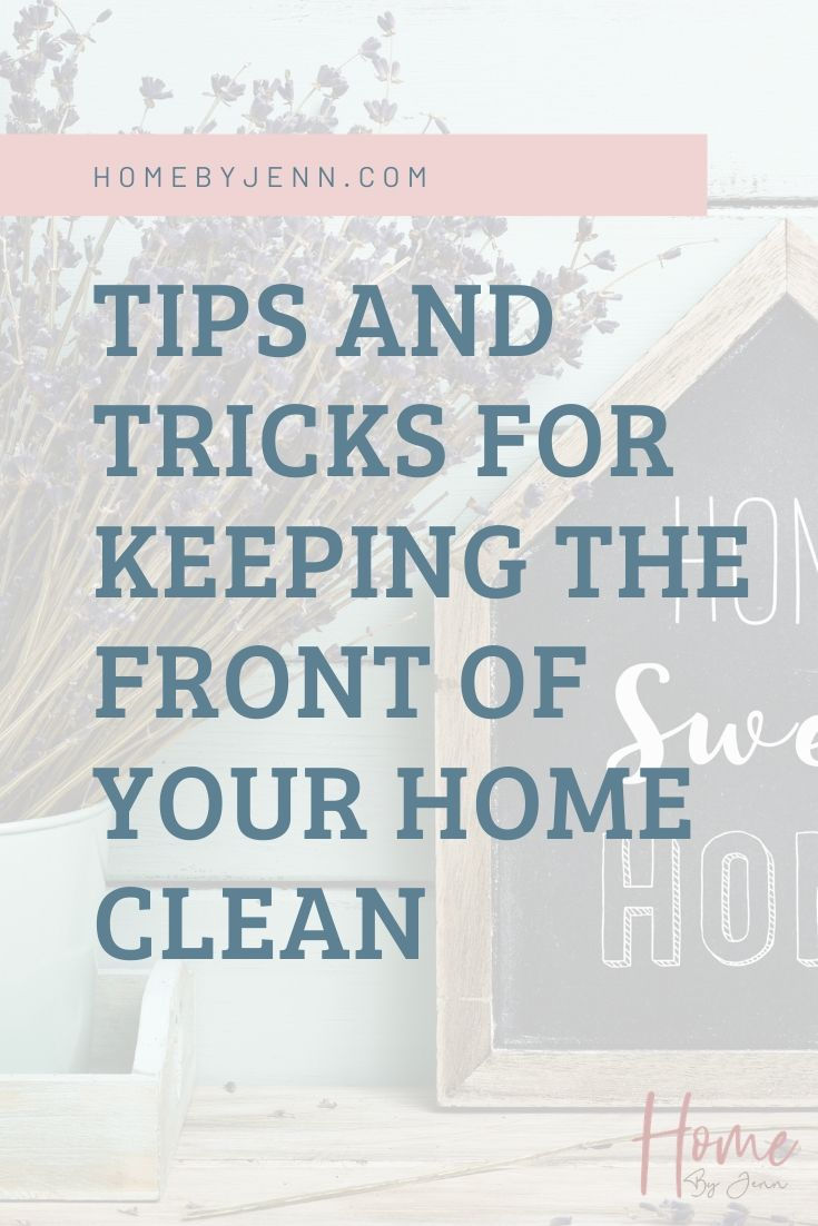 Tips and Tricks for Keeping the Front of Your Home Clean via @homebyjenn