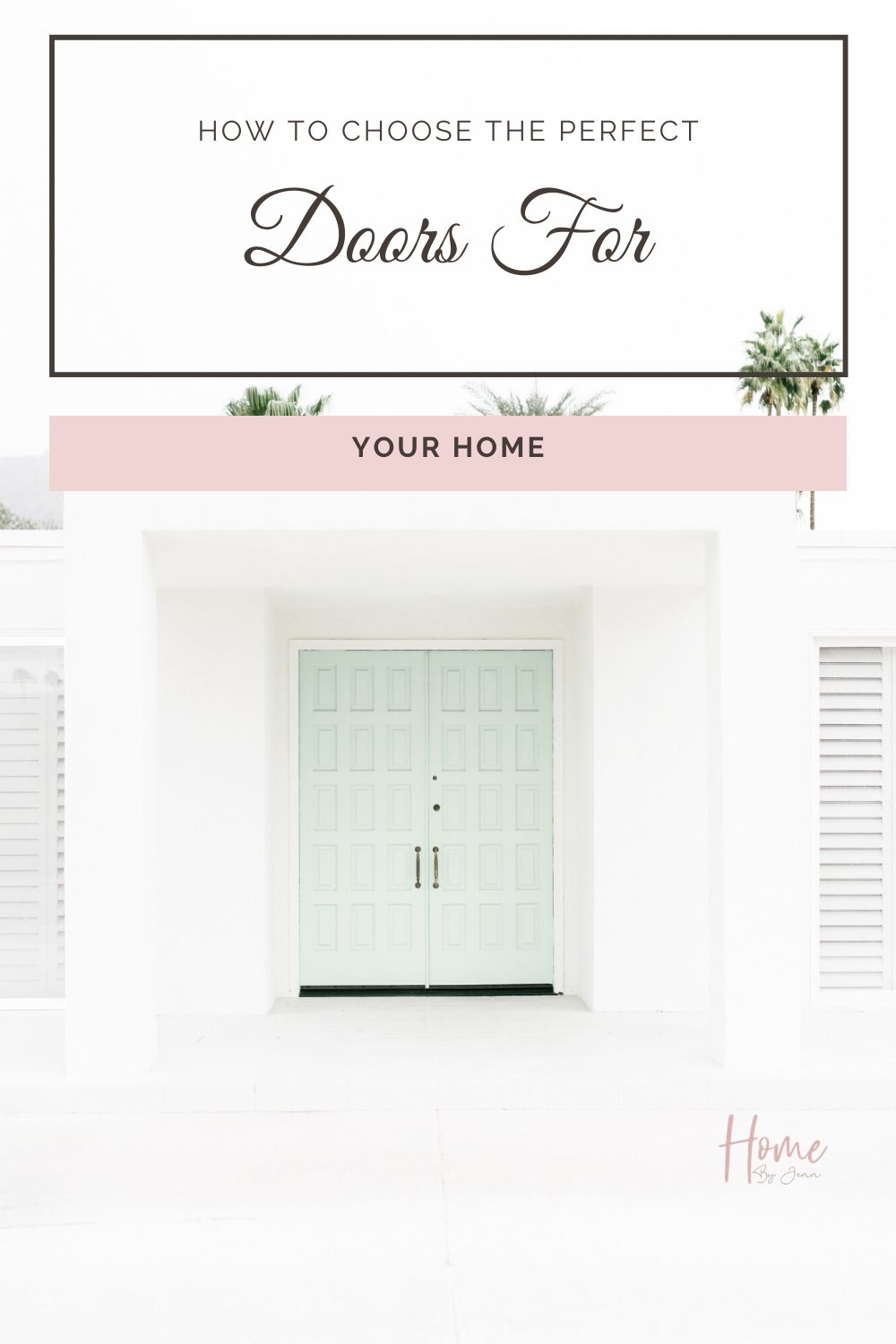 How to Choose The Perfect Doors for Your Home via @homebyjenn