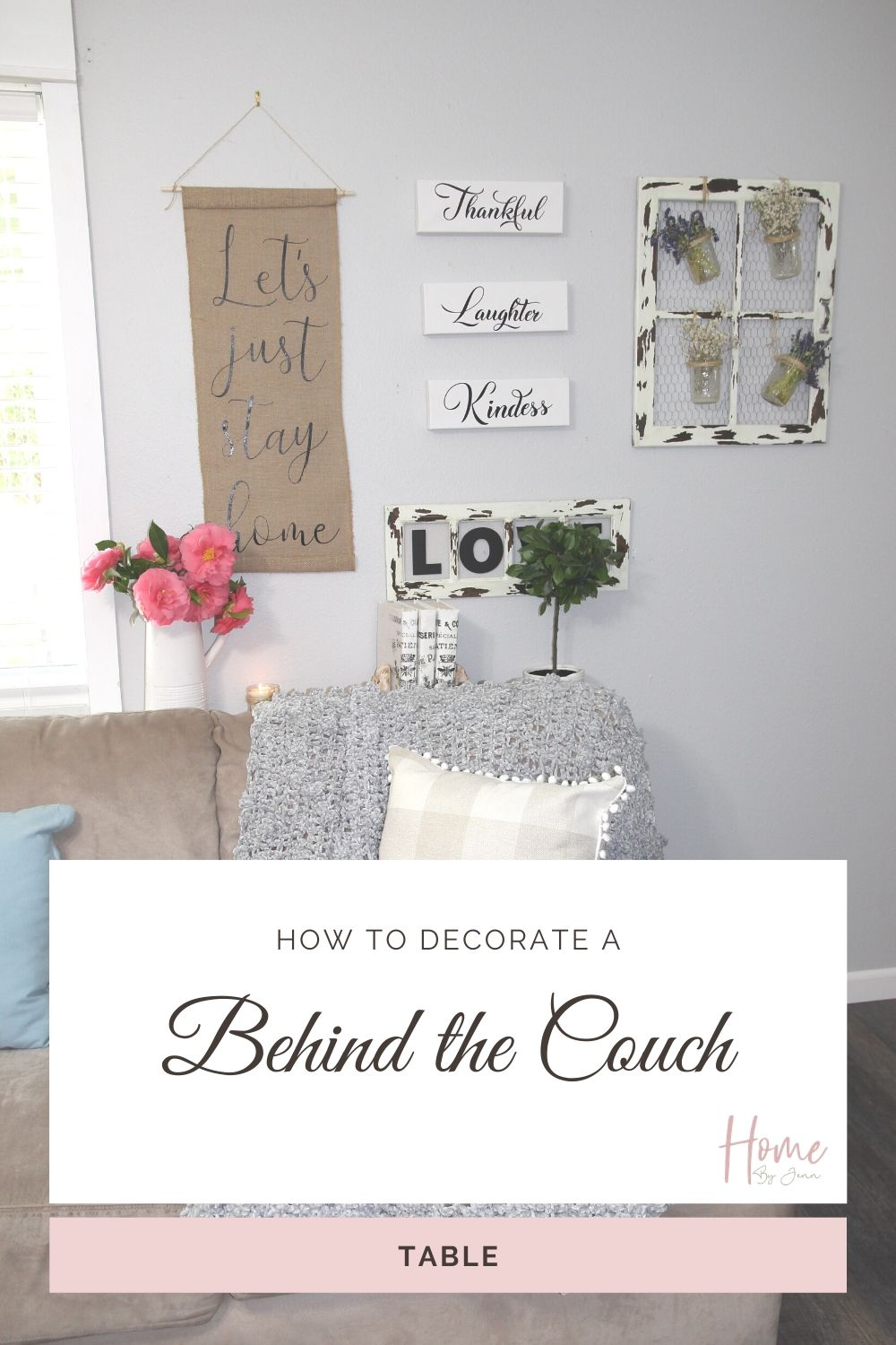 How to Decorate a Behind the Couch Table
