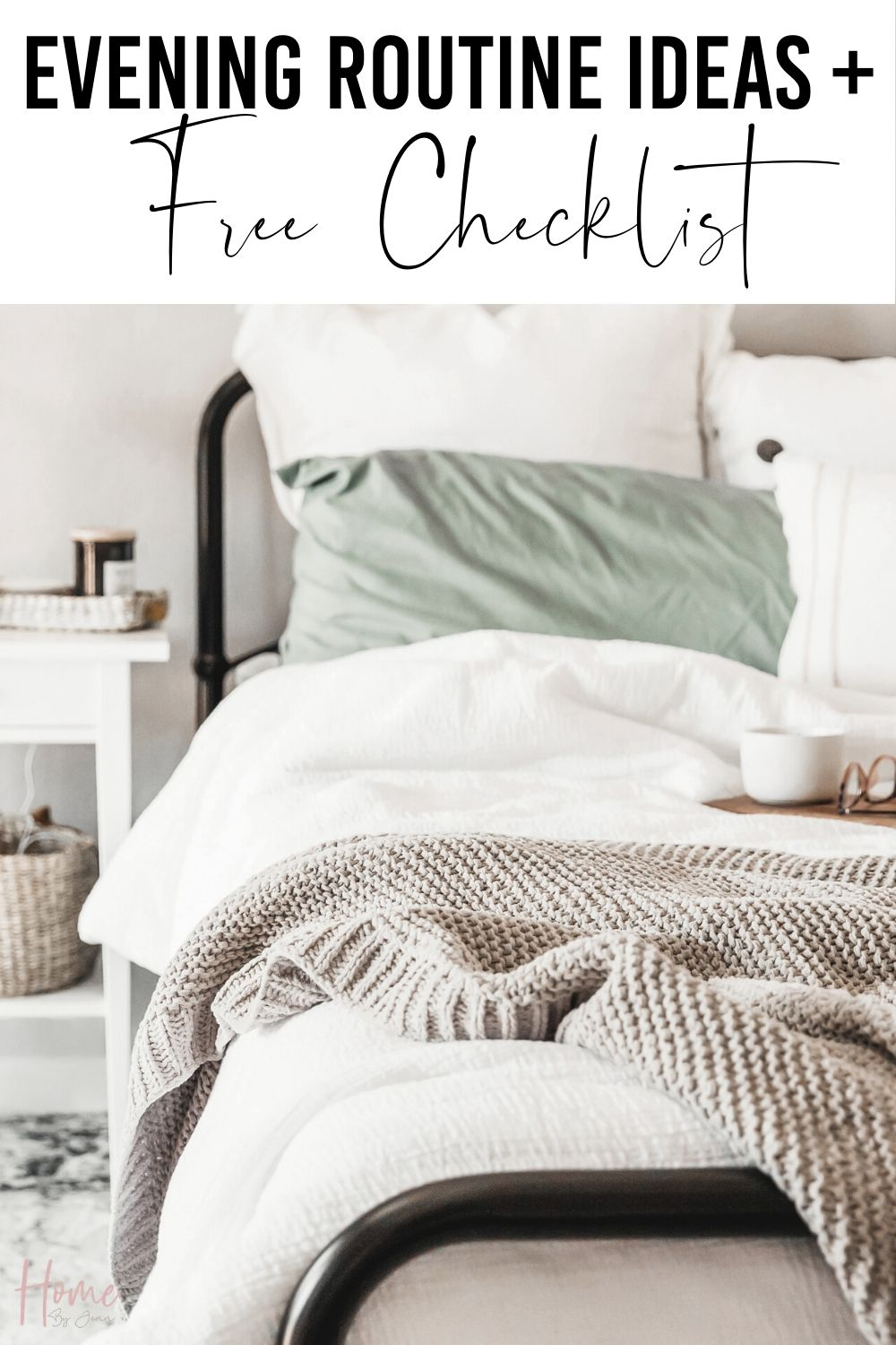 Organize your evenings with an evening routine. Grab these evening routine ideas plus free checklist. #eveningroutine #routines #schedule #eveningschedule #timesavingtip #timemanagement via @homebyjenn