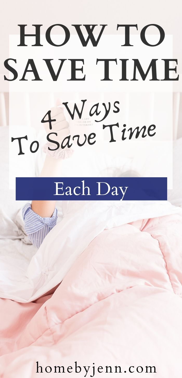 Learn 4 simple ways to save time. Get more done with these time saving tips. via @homebyjenn