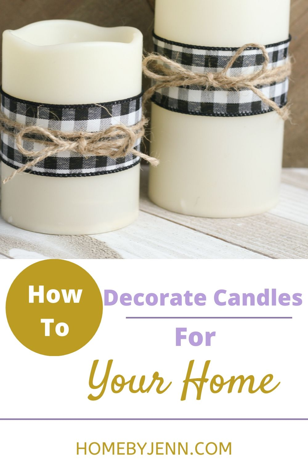 Spruce up those dull and boring plain candles by decorating them! This is a simple and budget-friendly home decor project that takes minutes to make and will really update any room. via @homebyjenn