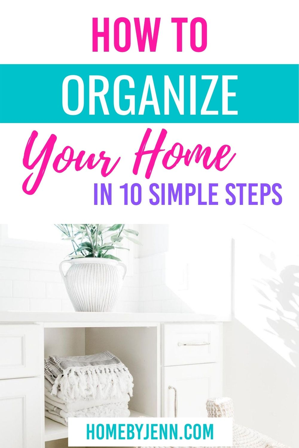 Learn how to organize your home in just 10 simple steps. These tips on how to organize your home are simple to follow and will have you living in an organized home in no time! #declutter #organize #organizedhome #organizingtips #organizingideas #organizinghacks #organizingtipsandtricks via @homebyjenn