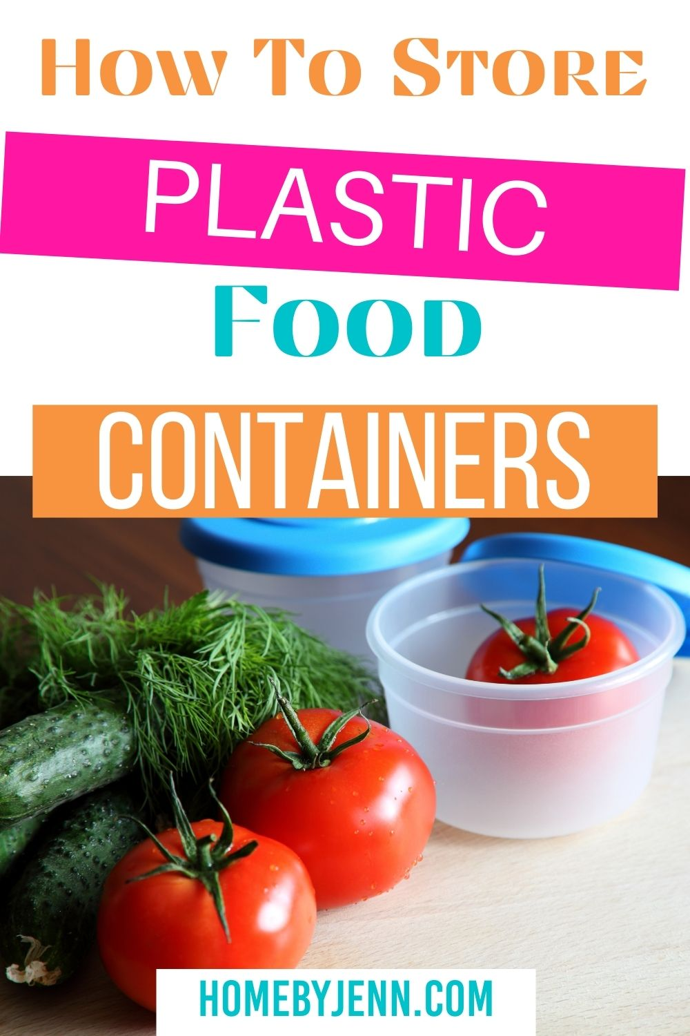 how to store plastic food containers via @homebyjenn